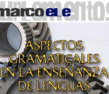 Aspectos gramaticales en la enseñanza de las lenguas | ELE | Edelsa