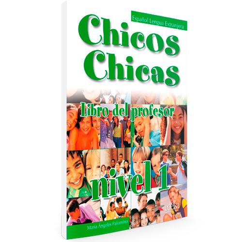 Chicos chicas - Español Lengua Extranjera - Libro del profesor nivel 1