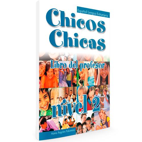 Chicos chicas - Español Lengua Extranjera - Libro del profesor nivel 2