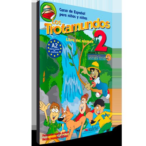 Los Trotamundos 2 - Curso de Español para niños y niñas - Nivel A2 - Libro del alumno