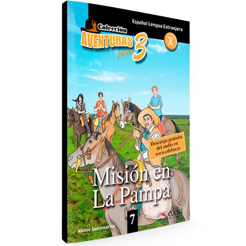7 - Misión en la Pampa - Colección Aventuras para 3