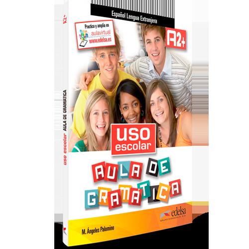 Uso escolar. Aula de Gramática A2+ - ELE - Libro del alumno