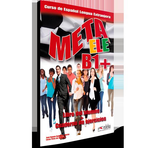 Meta ELE B1+ - Español Lengua Extranjera - Libro del profesor