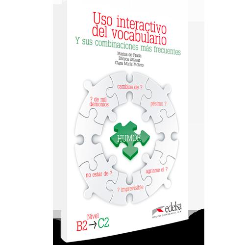 Uso interactivo del vocabulario y sus combinaciones más frecuentes - Niveles B2 - C2 - ELE