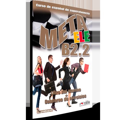 Meta ELE B2.2 - Curso Español Lengua Extranjera - Curso de español de supervivencia