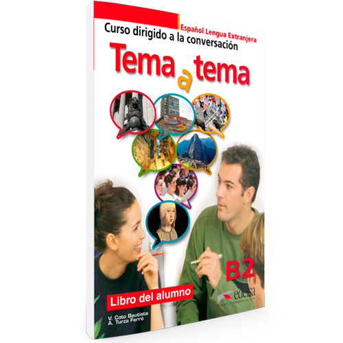 Tema a tema B2 - Curso dirigido a la conversación Español Lengua Extranjera - Libro del alumno