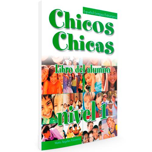 Chicos chicas - Español Lengua Extranjera - Libro del alumno nivel 1