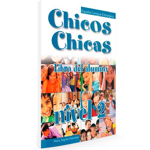 Chicos chicas nivel 2 - Español Lengua Extranjera - Libro del alumno
