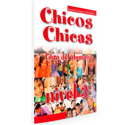 Chicos chicas nivel 3- Español Lengua Extranjera - Libro del alumno