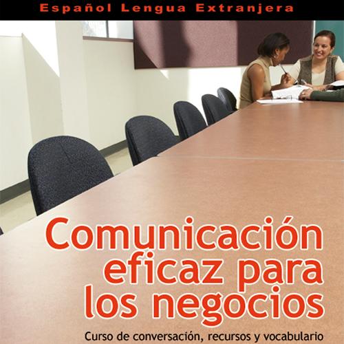Comunicación eficaz para los negocios