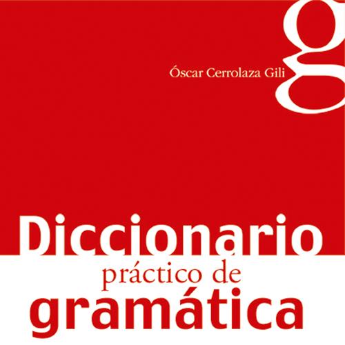 Diccionario práctico de gramática
