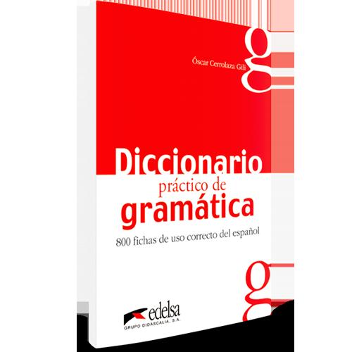 Diccionario práctico de gramática - 800 fichas de uso correcto del español