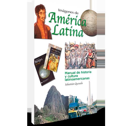 Imágenes de América Latina - Manual de historia y cultura latinoamericanas - ELE