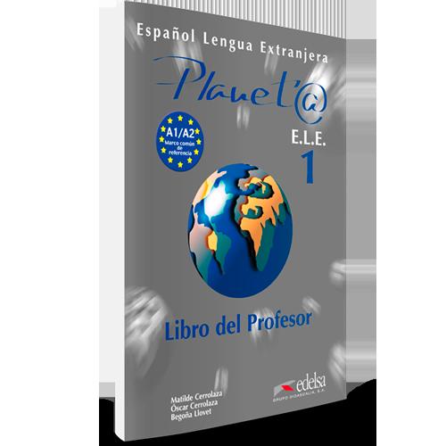 Planeta ELE 1 - Español Lengua Extranjera - Libro del profesor