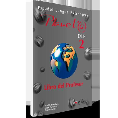 Planeta ELE 2 - Español Lengua Extranjera - Libro del profesor