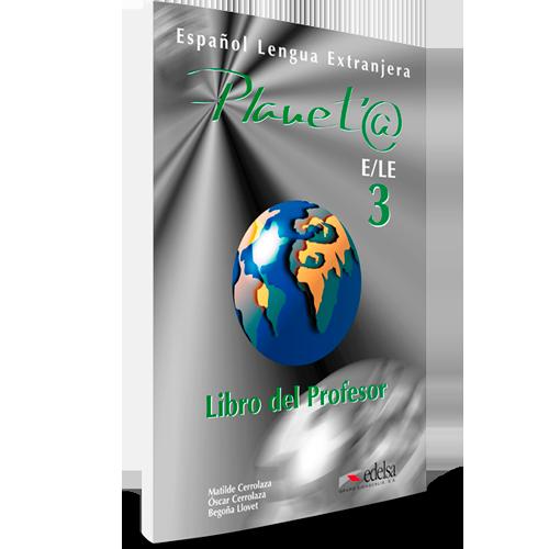Planeta ELE 3 - Español Lengua Extranjera - Libro del profesor