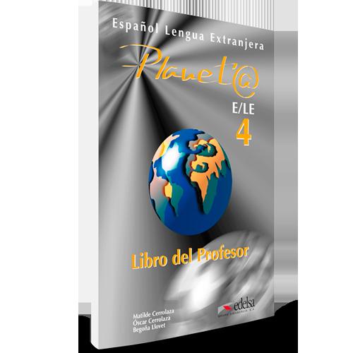 Planeta ELE 4 - Español Lengua Extranjera - Libro del profesor