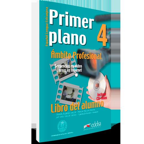 Primer plano 4 - Español Lengua Extranjera ámbito profesional - Libro del alumno