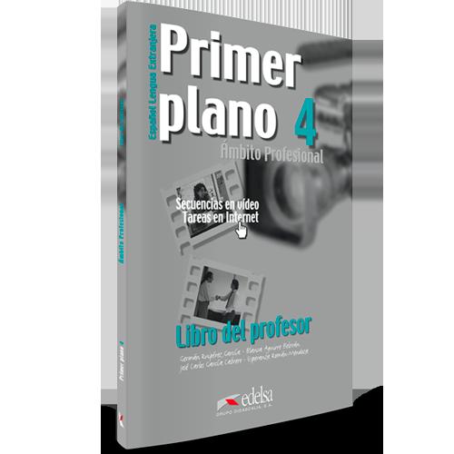 Primer Plano 4 - ELE - Libro del profesor