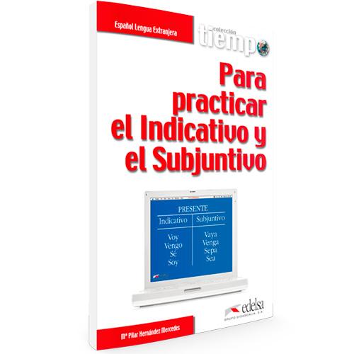 Tiempo para practicar el indicativo y el subjuntivo | Colección Tiempo para...