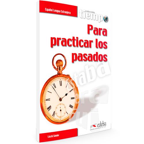 Tiempo para practicar los pasados | Colección Tiempo para...