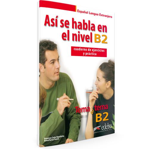 Así se habla en el nivel B2 | Español lengua extranjera | Edelsa