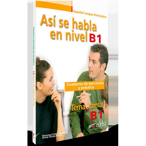 Así se habla en nivel B1 | Español lengua extranjera | Edelsa