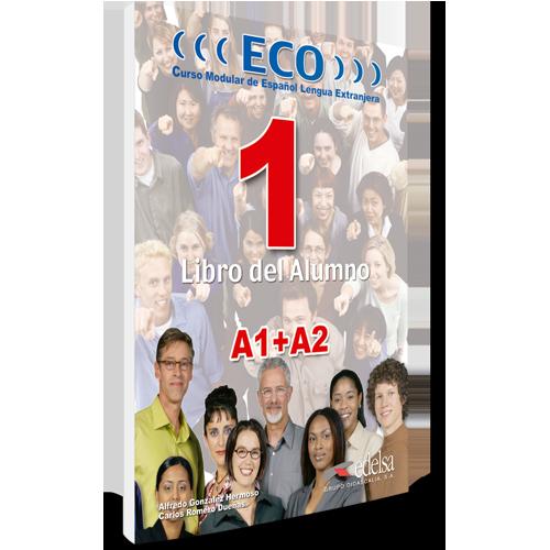 ECO 1 | nivel A1 + A2 | Libro del alumno | Español lengua extranjera