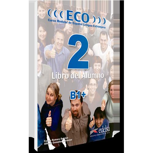 ECO 2 | nivel B1+ | Libro del alumno | Español lengua extranjera