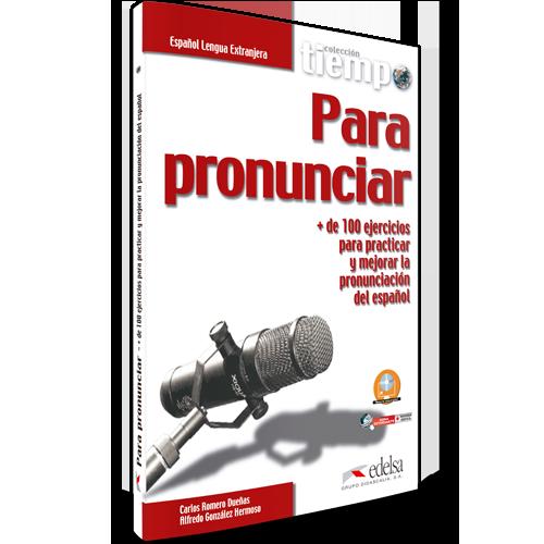 Tiempo para pronunciar | Español lengua extranjera | Edelsa