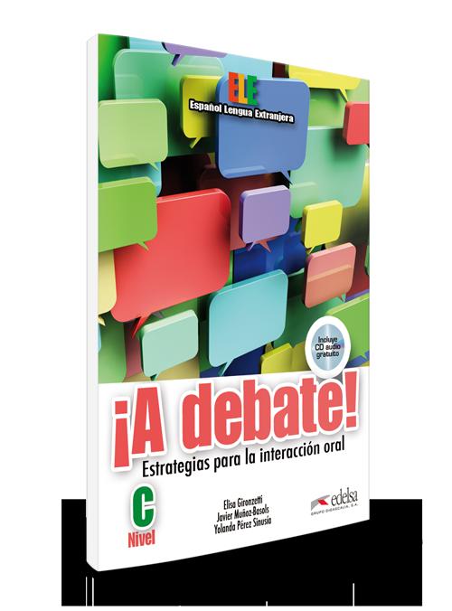 ¡A debate! nivel C | Español lengua extranjera