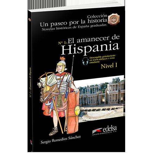 Un paseo por la historia | El amanecer de Hispania